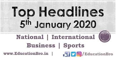 Top Headlines 5th January 2020 EducationBro