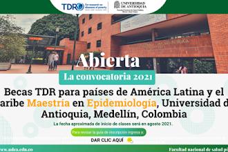 Abierta convocatoria para becas TDR Maestría en Epidemiologia Universidad de Antioquia Medellín Colombia
