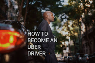 How To Become An Uber Driver In Nigeria- Registeration Details