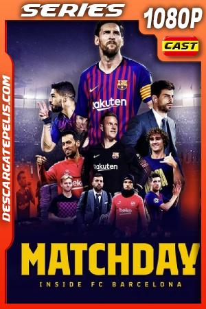 Matchday: Dentro Del Barcelona (2019) 1080P WEB-DL Castellano – Ingles