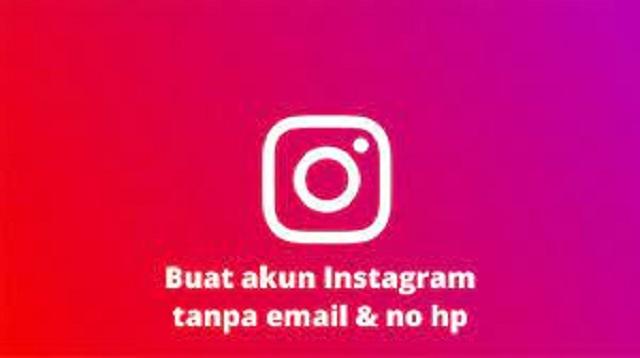 Cara Membuat Akun Instagram Yang Baru Tanpa E-mail Dan No HP