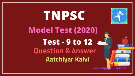 TNPSC Group 1, Group 2, 2A Model Test (2020) 9 to 12 Question and Answer