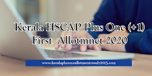 Check Kerala Plus One (+1) first allotment result 2020 | hscap.kerala.gov.in