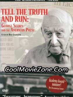 Tell the Truth and Run: George Seldes and the American Press (1996)