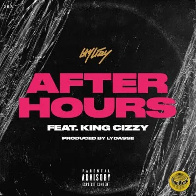 Laylizzy - After Hours (feat. King Cizzy) [Prod. Lydasse]