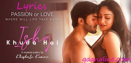 इश्क़ खुदा है | Ishq Khuda Hai Lyrics Hindi-Tulsi Kumar- Khushali Kumar.