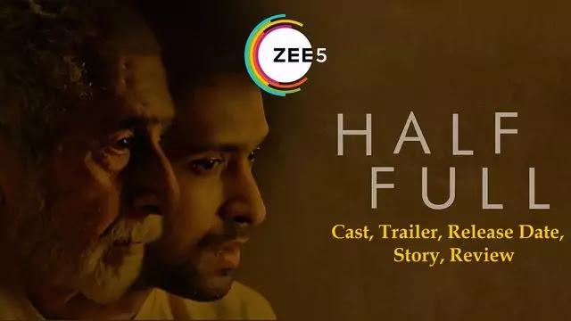 Half Full Short film movie Release Date, Cast, Trailer, Story, Review - Zee5