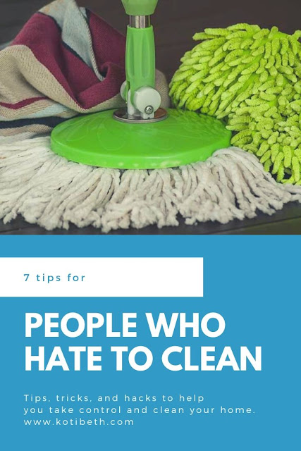 7 tips for people who hate cleaning. Get cleaning tips, tricks, and hacks to get your home clean and organized fast. These are cleaning tips for lazy people or people who lack motivation, including teens and kids as well as adults.  Use this for spring cleaning or for the entire year to get your life organized quick. These easy organizing and cleaning tips for home will help you get your household more organized. #cleaning #hack #tip