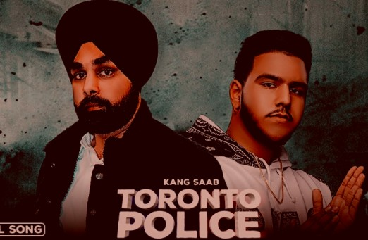 TORONTO POLICE Lyrics - Kang Saab