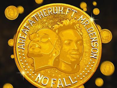 Areafatheruk ft Mr Benson – No Fall