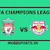 UEFA Champions League: Liverpool Vs Red Bull Preview,Live Channel and Info