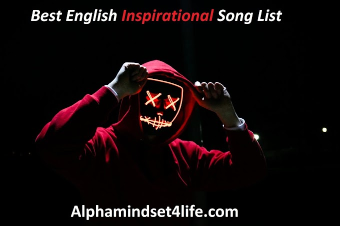 Top 20 Motivational songs in English to pump up your veins - Alphamindset4life
