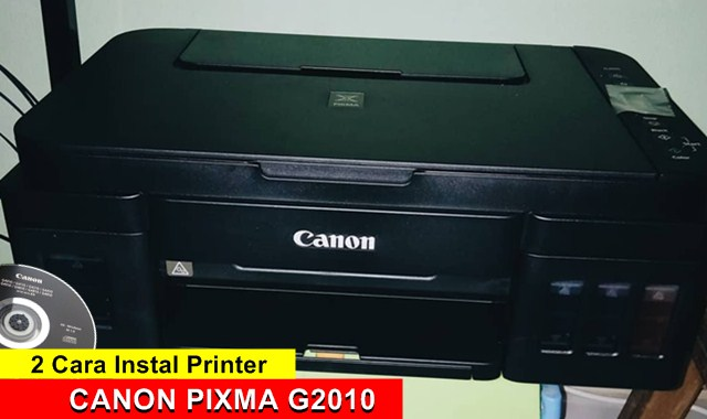 2 Cara Instal Printer Canon PIXMA G2010 di Laptop Windows