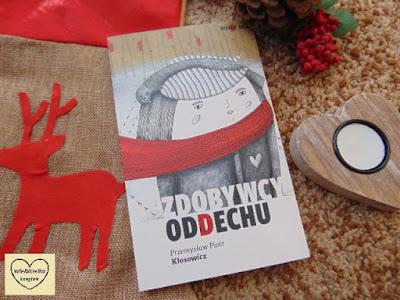 http://wielbicielka-ksiazek.blogspot.com/2016/12/zdobywcy-oddechu-p-p-kosowicz.html