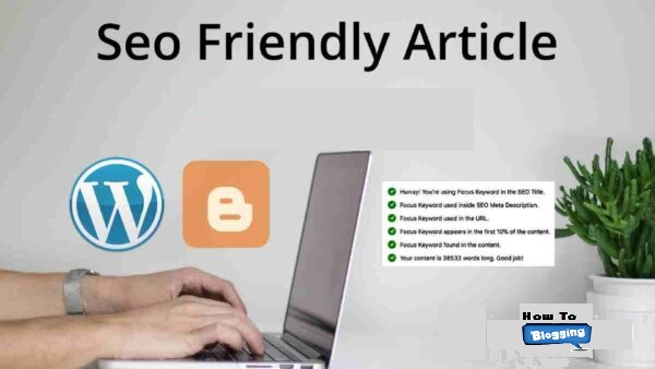 How To Write Seo Friendly Article Which Rank Fast In Google