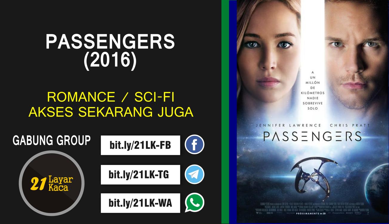 PASSENGERS (2016) - SUB INDO - 21 LayarKaca Sinopsis