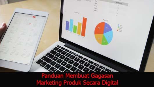Panduan Membuat Gagasan Marketing Produk Secara Digital