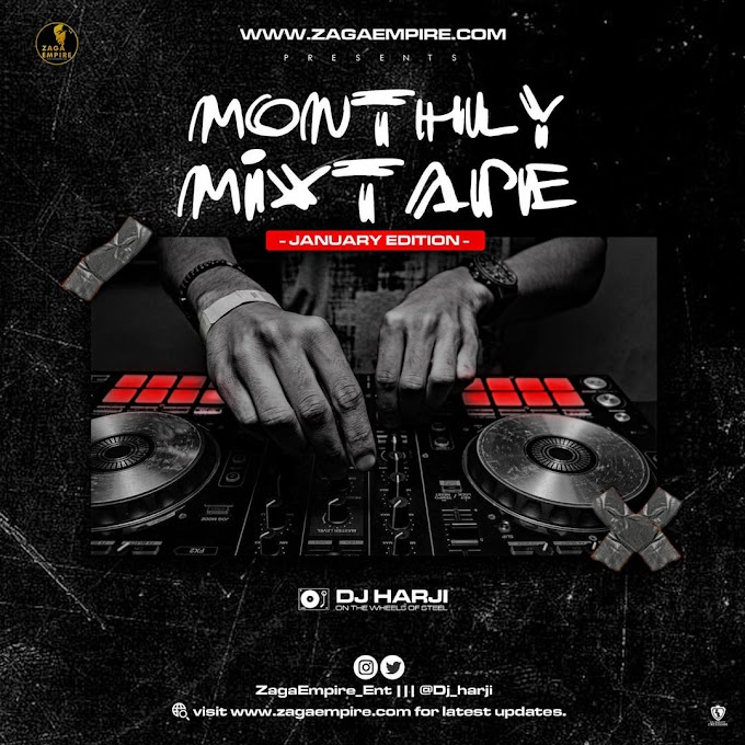 MIXTAPE: ZagaEmpire X WF DJ Harji – ZagaEmpire Monthly Mixtape (January 2021 Edition)