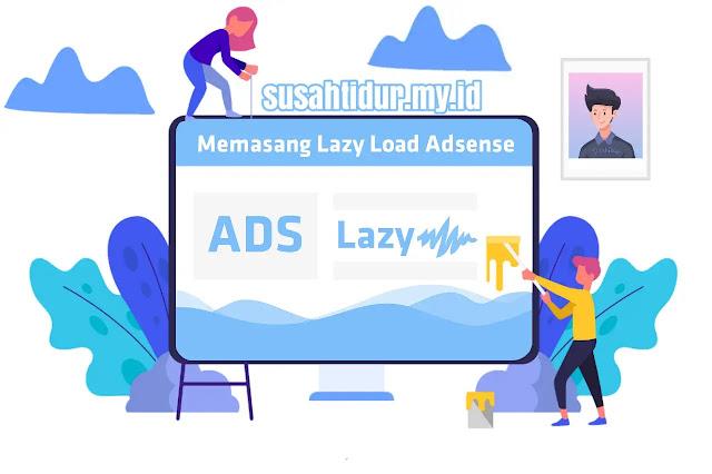 Mempercepat Blog : Memasang Lazy Load Adsense