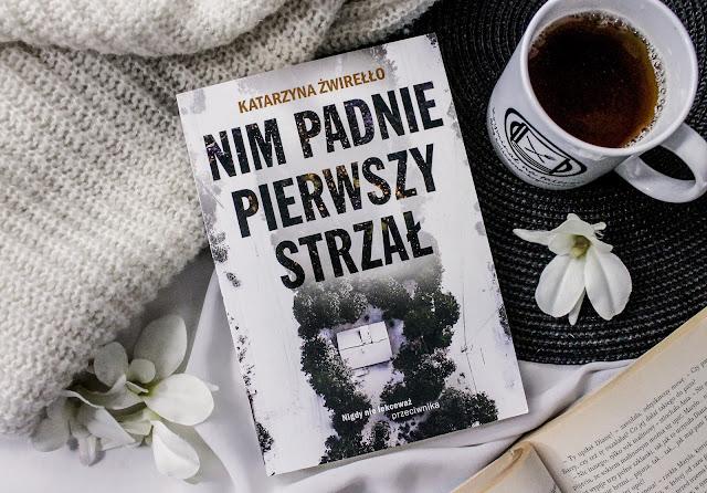 """""""Nim padnie pierwszy strzał"""" Katarzyna Żwirełło"""