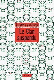 Le clan suspendu de Etienne Guereau