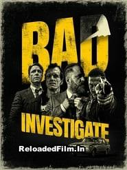 Bad Investigate (2018) Hindi Dubbed Full Movie Download 1080p 720p 480p