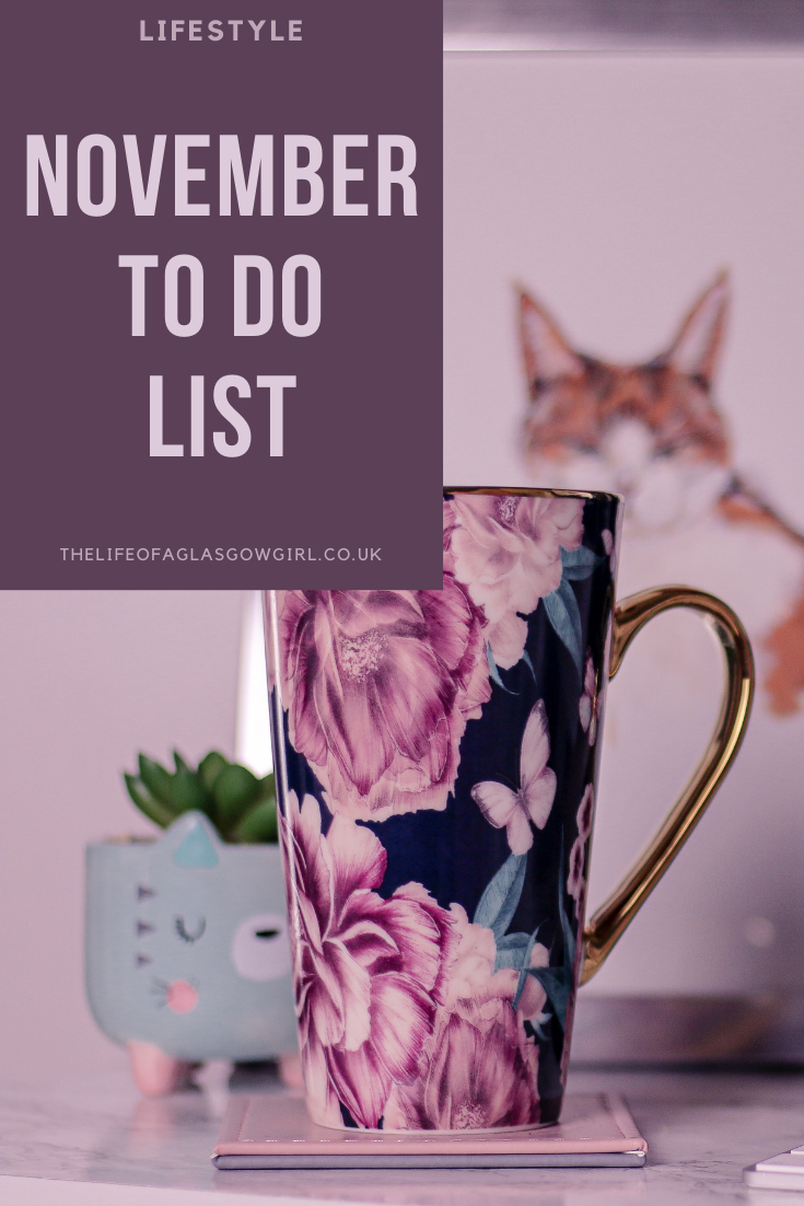 Pinterest image for November to do list - Taking a look back at October and taking a look at my November to do list on Thelifeofaglasgowgirl.co.uk