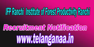IFP Ranchi (Institute of Forest Productivity Ranchi) Recruitment Notification 2016