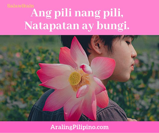 Salawikain Tungkol sa Pag ibig pili ng pili natapatan bungi