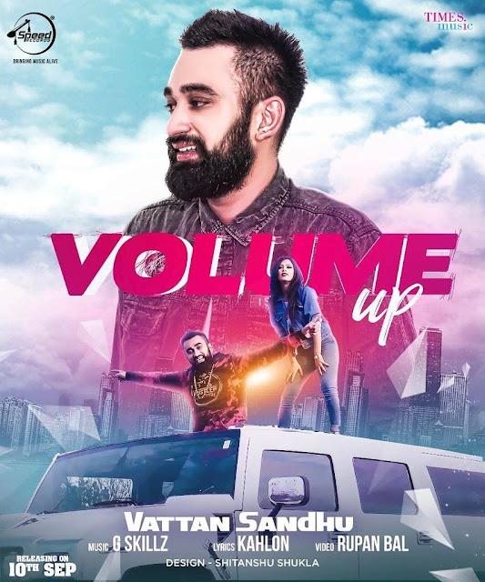 Volume Up Punjabi Song Lyrics - Vattan Sandhu