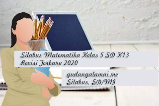 Silabus Matematika Kelas 5 SD K13 Revisi Terbaru 2020