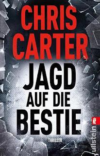 Jagd auf die Bestie ; Chris Carter ; Ullstein