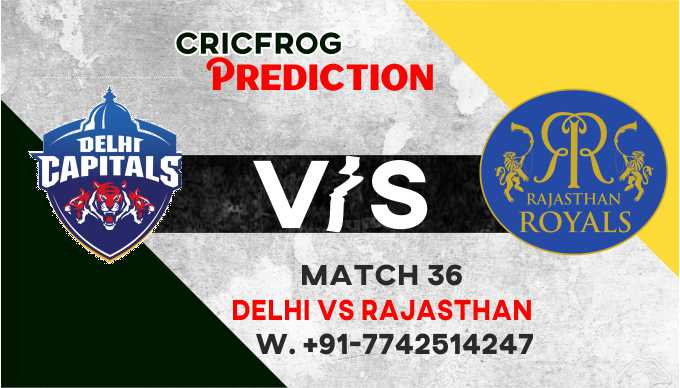 Rajasthan vs Delhi IPL T20 36th Match Today 100% Match Prediction Who will win - Cricfrog