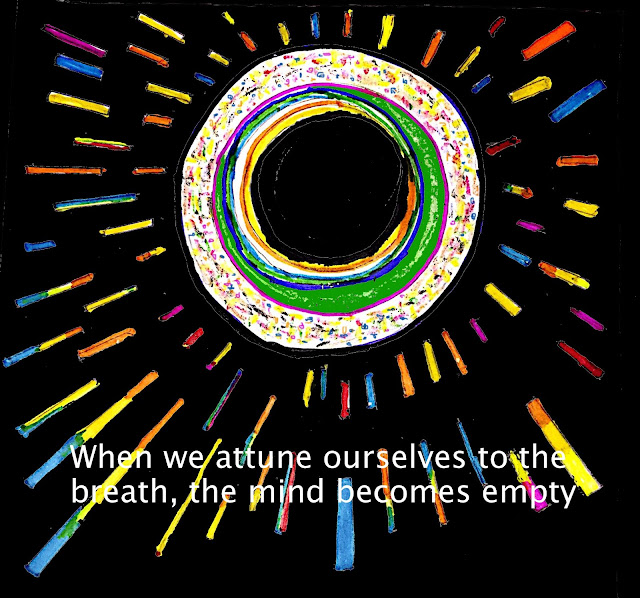 When we attune ourselves to the breath, the mind becomes empty