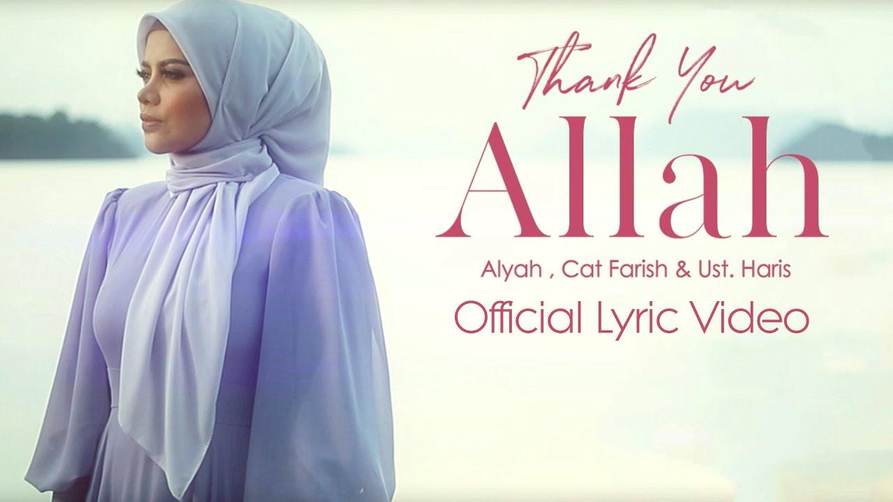 Lirik Lagu Thank You Allah - Alyah  (feat. Cat Farish & Ustaz Haris)