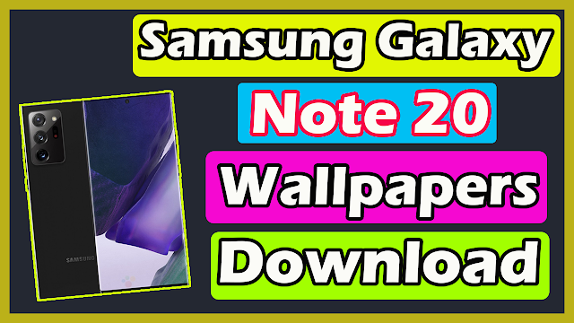 Download Samsung Galaxy Note 20 Default Wallpapers