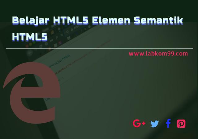 Belajar HTML5 Elemen Semantik HTML5