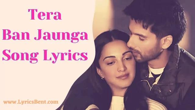 Tera Ban Jaunga Song Lyrics