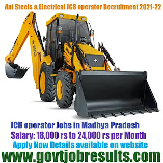 Ani Steel and Electricals JCB Operator Recruitment 2021-22