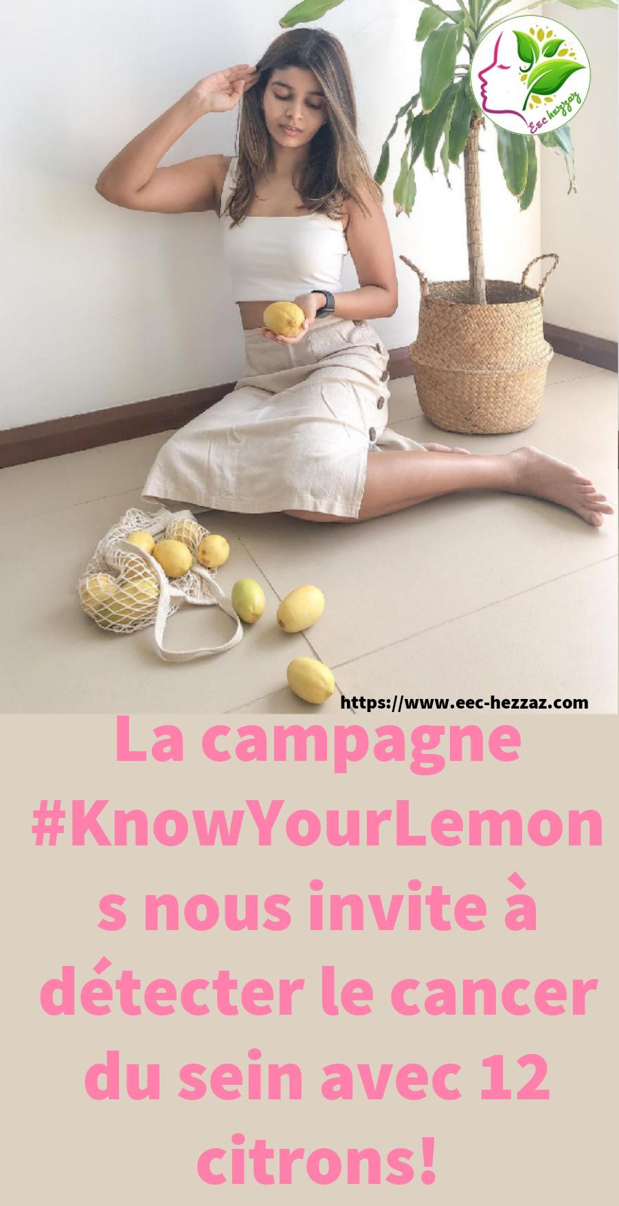 La campagne #KnowYourLemons nous invite à détecter le cancer du sein avec 12 citrons!