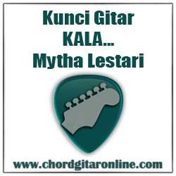 Chord Kunci Gitar KALA Mytha Lestari