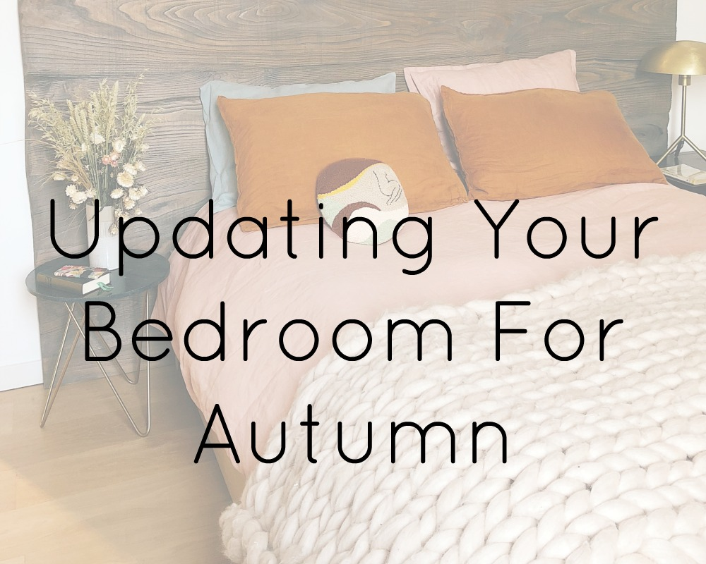 Updating Your Bedroom For Autumn