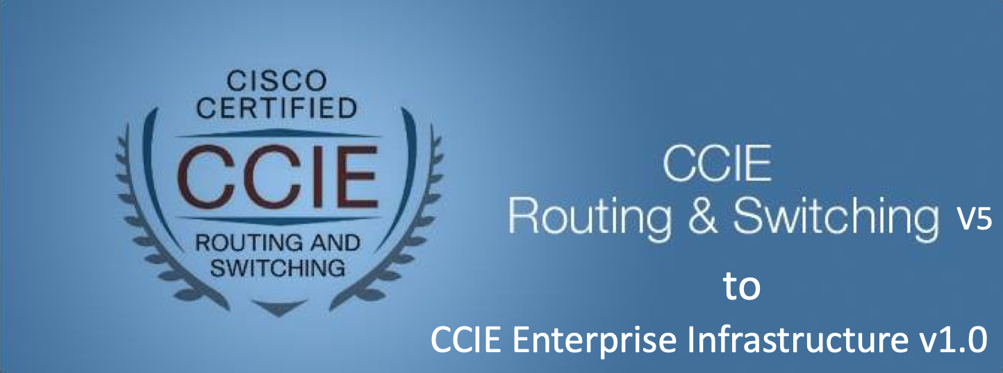 CCIE Routing & Switching V5 replaced by CCIE Enterprise