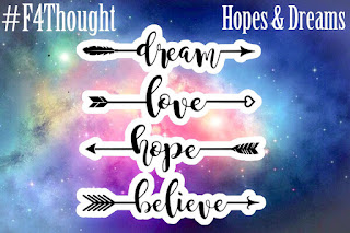 Hopes and Dreams #F4Thought