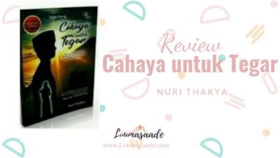 Review Novel Cahaya Untuk Tegar (Nuri Thakya)