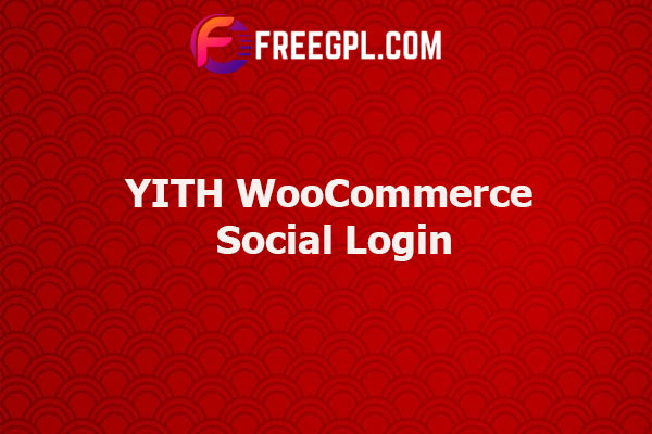 YITH WooCommerce Social Login Nulled Download Free