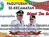 Ucapan pelantikan bupati dan wakil bupati Ponorogo dari kades SE kecamatan Balong