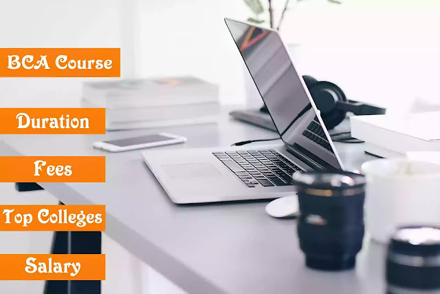 What is BCA Course, Fees, Scope, and Best Colleges