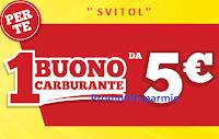 Logo Svitol ''Mai più a secco'' : buono carburante da 5 euro come premio certo