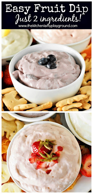 Easy 2-Ingredient Fruit Dip ~ If you love easy recipes that taste great, this recipe is for you! Whip up this creamy & delicious dip with just 2 simple ingredients in no time flat ... with three flavor choices, to boot.  www.thekitchenismyplayground.com